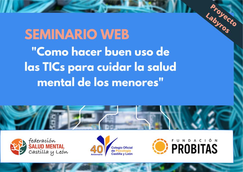 """Seminario Web """"Como hacer buen uso de las TIC para cuidar la salud mental de los menores"""""""