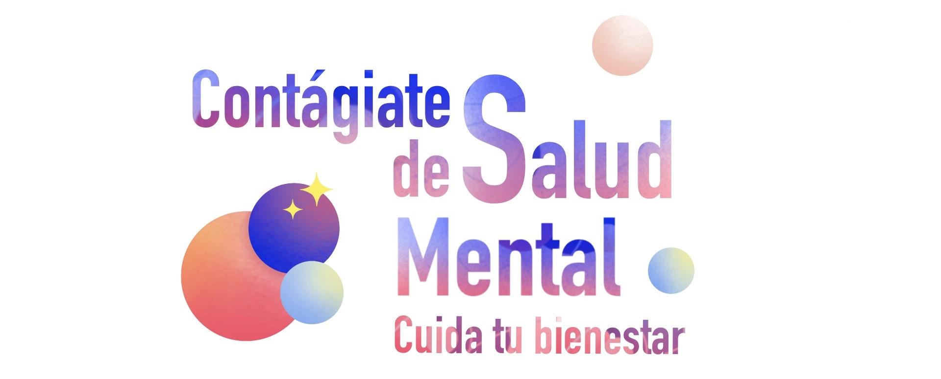 Contágiate de Salud Mental Cuida tu bienestar